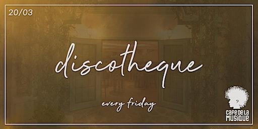 Discotheque @ Cafe de La Musique | 20.03