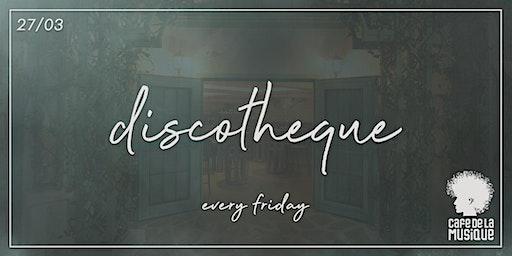 Discotheque @ Cafe de La Musique | 27.03