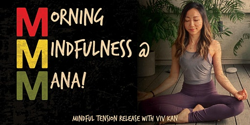 Morning Mindfulness at MANA! with Viv Kan
