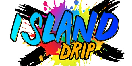 ISLAND DRIP 2021 tickets