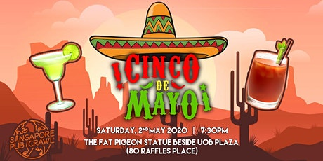 The Annual Singapore Cinco De Mayo Pub Crawl tickets