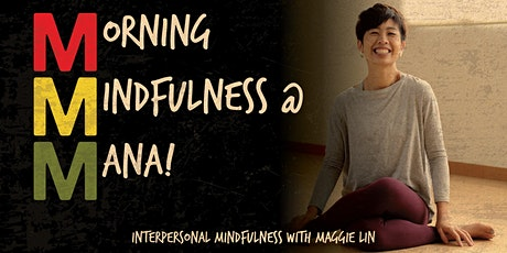 Morning Mindfulness at MANA! with Maggie Lin tickets