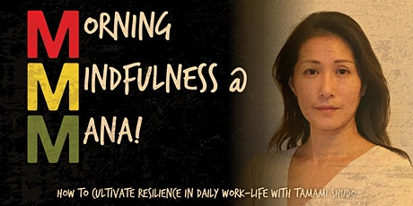 Morning Mindfulness at MANA! with Tamami Shudo tickets