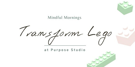 Mindful Mornings: Transform Lego tickets