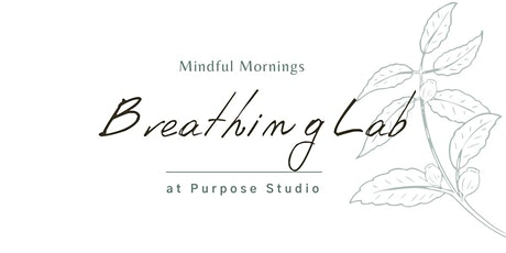 Mindful Mornings: Breathing Lab tickets