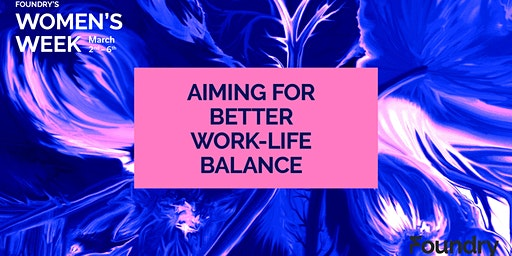 Aiming for a Better Work-Life Balance