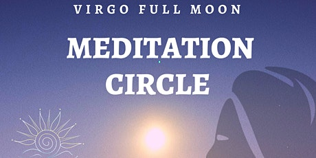 Virgo Full Moon Sacred Meditation Circle tickets