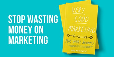 Very Good Marketing - for Small Business Book Launch