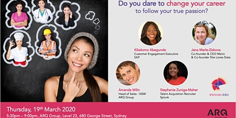 SheLovesData Sydney Meetup: Do you dare to change your career  to follow your true passion? tickets