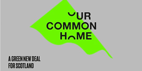 Our Common Home -Green New Deal: SEDA Green Drinks 6pm Th 7 May Old College tickets