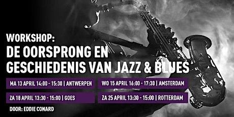 Workshop 'De oorsprong en geschiedenis van Jazz & Blues' tickets