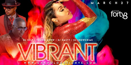UNAPOLOGETIC presents VIBRANT | Dj Self | Young Chow | savvy tickets