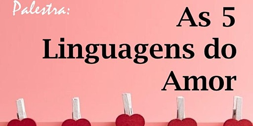 Palestra: As 5 linguagens de amor