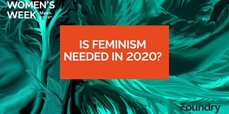 Is Feminism Still Needed in 2020? tickets