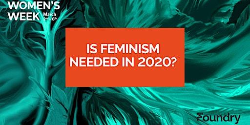 Is Feminism Still Needed in 2020?