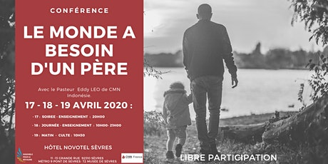 17-18 -19 AVRIL- LE MONDE A BESOIN D'UN PERE - CONFERENCE billets
