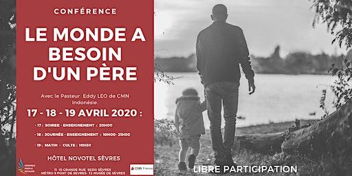 17-18 -19 AVRIL- LE MONDE A BESOIN D'UN PERE - CONFERENCE
