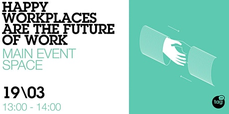 Happy Workplaces are the Future of Work tickets