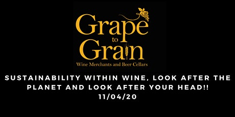 Sustainability Within Wine, Look After The Planet and Look After Your Head! tickets