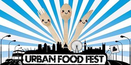 Urban Food Fest Street Food Markets! tickets