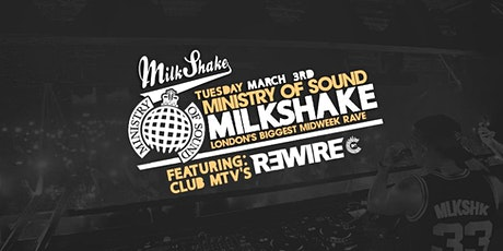 Milkshake Ministry of Sound ft MTV's R3WIRE tickets