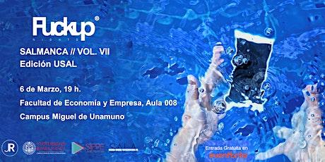 Fuckup Nights Salamanca Vol. VII, Edición USAL entradas