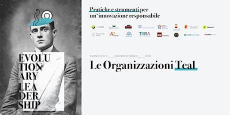 EVOLUTIONARY LEADERSHIP - Le Organizzazioni Teal (Udine) biglietti