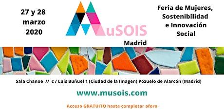 MUSOIS, Feria de Mujeres, Sostenibilidad e Innovación Social. entradas