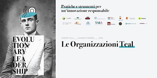 EVOLUTIONARY LEADERSHIP - Le Organizzazioni Teal (Trento)