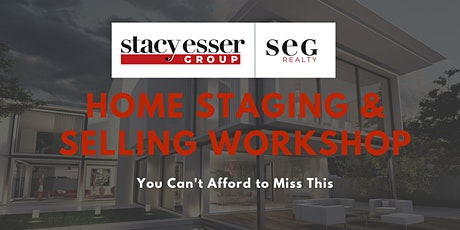 Home Selling/Staging Workshop - WHAT YOU NEED TO KNOW ABOUT SELLING YOUR HOME tickets