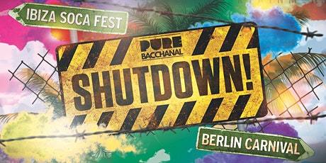 Pure Bacchanal - SHUTDOWN! tickets