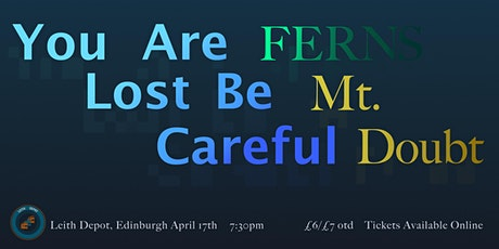 You Are Lost Be Careful // FERNS // Mt. Doubt (solo)  // Leith Depot tickets
