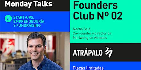 Founders Club 02 | Nacho Sala, co-founder & mkt director @Atrápalo entradas