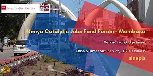 Kenya Catalytic Jobs Fund Forum - Mombasa