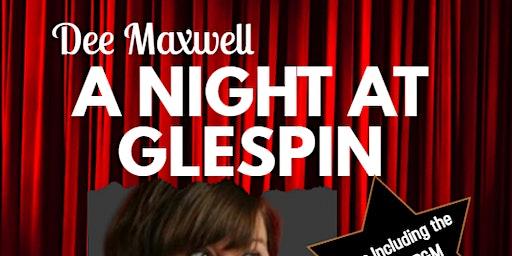 Dee Maxwell- A Night at Glespin