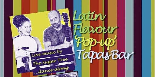 Latin Flavour 'Pop-up' Tapas Bar - with  live music from The Sugar Tree