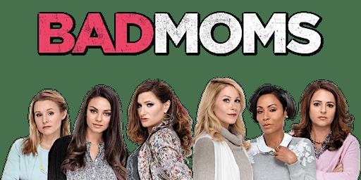 The Savoy Presents: Bad Moms