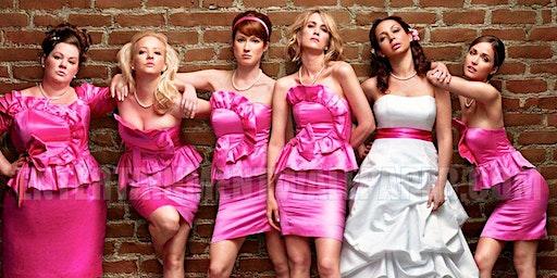 The Savoy Presents: Bridesmaids