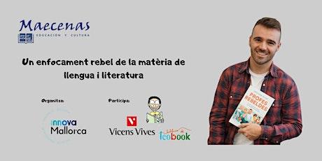 Un enfocament rebel de la matèria de Llengua i Literatura entradas