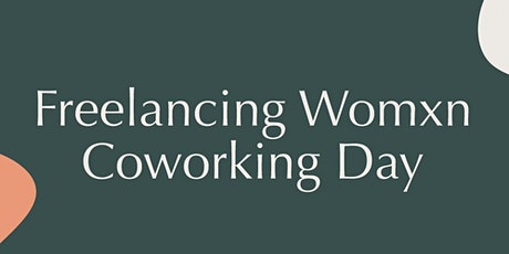 Freelancing Womxn Coworking Day tickets