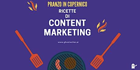 Pranzo in Copernico: Ricette di Content Marketing biglietti