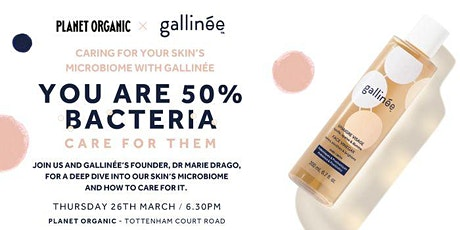 Caring for your Skin's Microbiome with Gallinée tickets