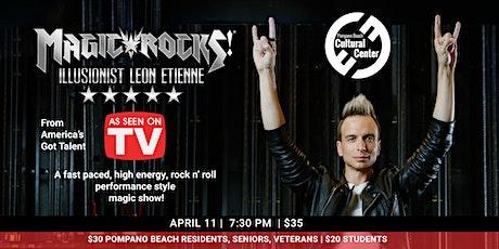 Magic Rocks! Featuring Illusionist Leon Etienne tickets