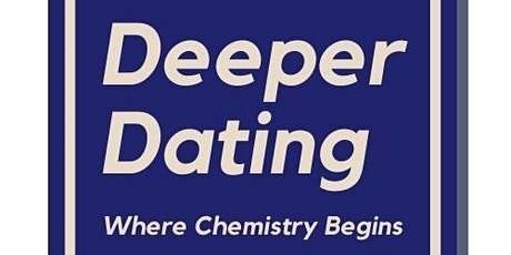 Deeper Dating - speed dating where chemistry begins. Age 30-50 tickets