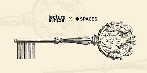 Spaces x Lecture present: 50 Minute Lecture #3 Psychology of Secrets