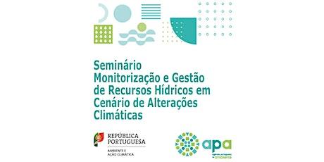 Recursos Hídricos em cenário de Alterações Climáticas bilhetes