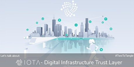 #TwoToTangle - Let's talk about: IOTA - Digital Infrastructure Trust Layer Tickets