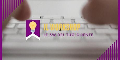 """5 Day Challenge Online """"le 5 W dei tuoi clienti"""" biglietti"""