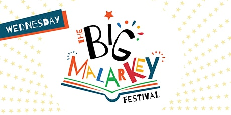 *CANCELLED* THE BIG MALARKEY FESTIVAL / NURSERY & RECEPTION / WEDS 24/6/2020 tickets