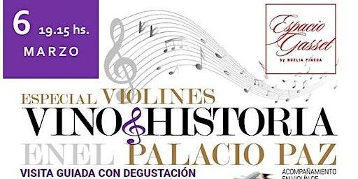 Vino + Historia en el Palacio Paz especial Violines